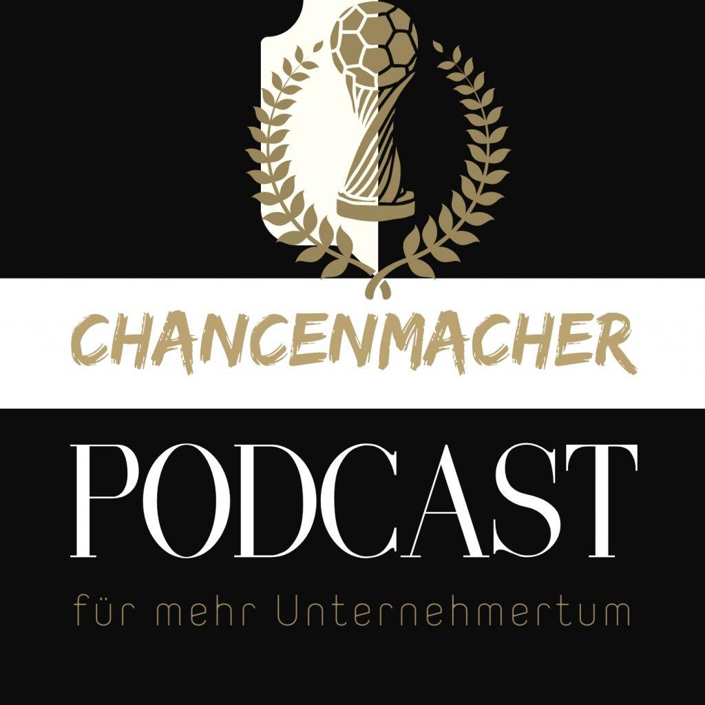 Chancenmacher Podcast für mehr Unternehmertum